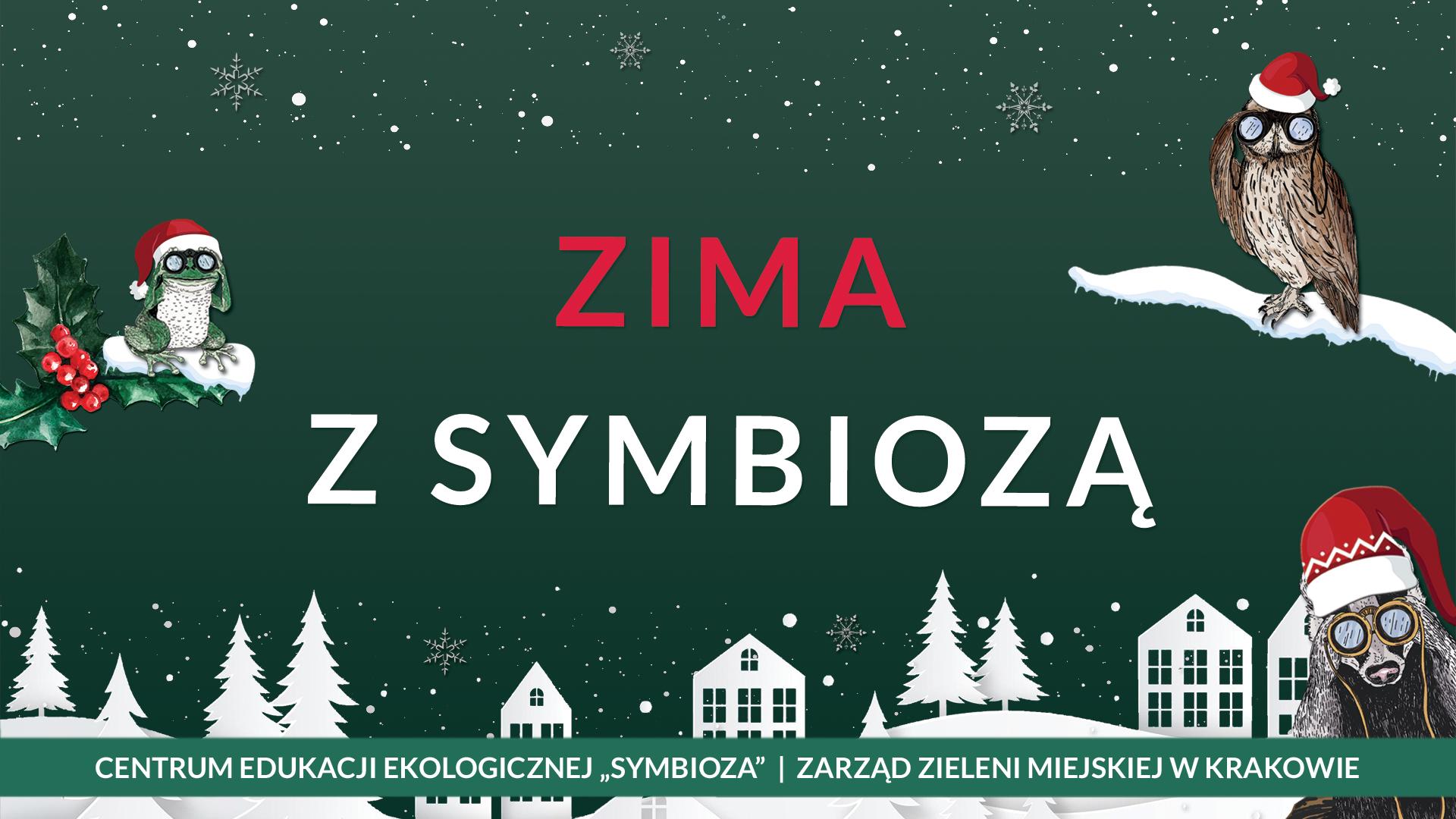 Zielony baner z śniegiem w tle przedstawiający akcję Zima z Symbiozą - w tle rzekotka, puszczyk i borsuk z mikołajkowymi czapkami
