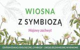 """Wiosna z """"Symbiozą"""" – majowy zachwyt – ruszyły zapisy!"""